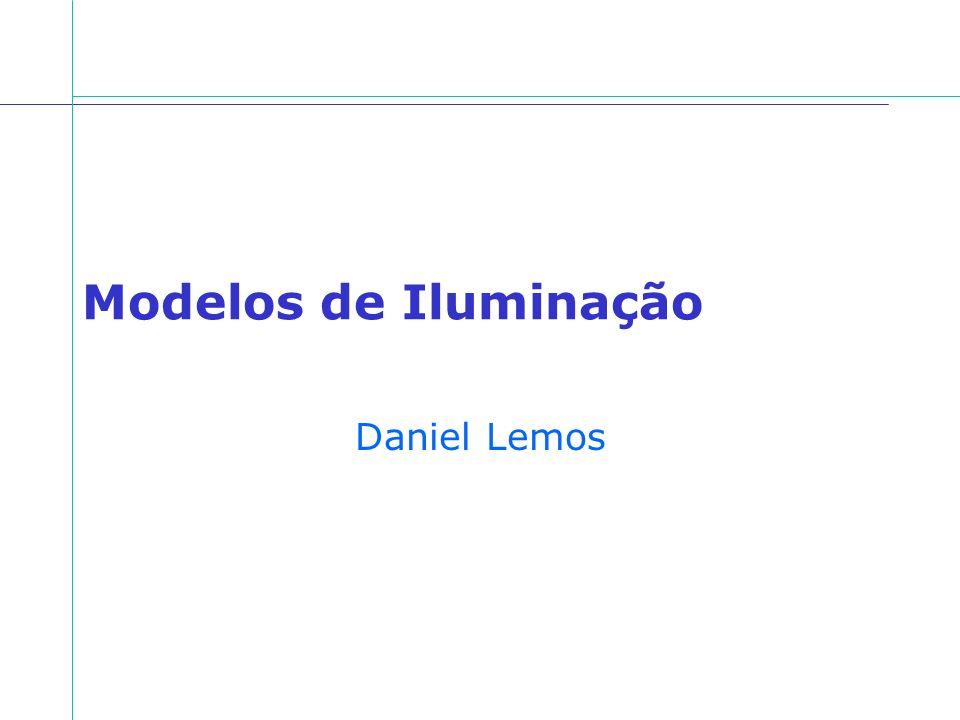 Modelos de Iluminação Daniel Lemos