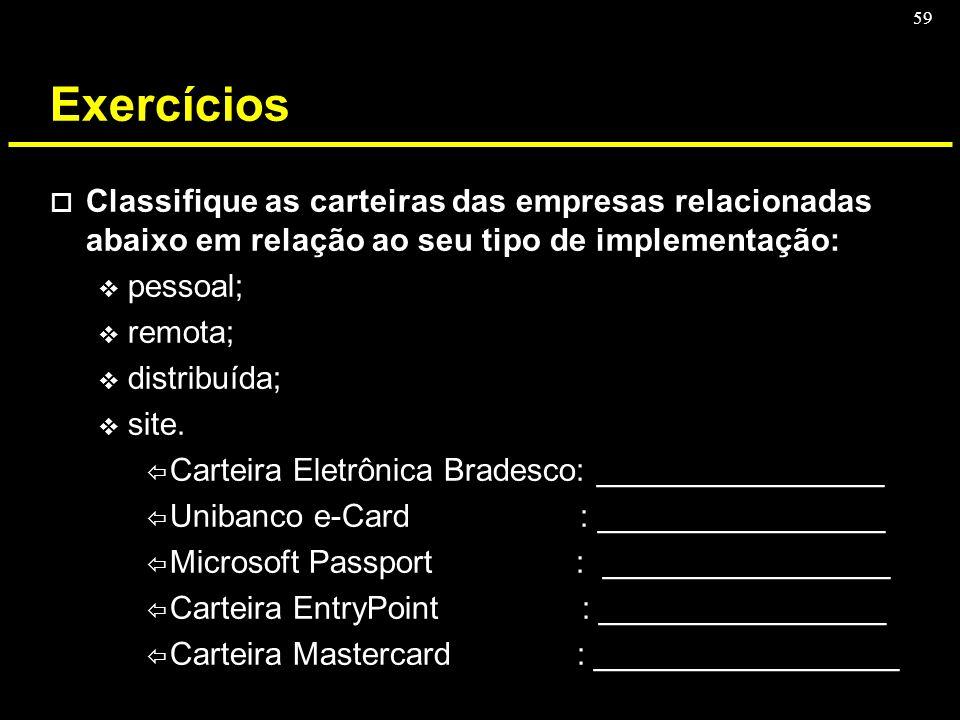 59 Exercícios o Classifique as carteiras das empresas relacionadas abaixo em relação ao seu tipo de implementação: v pessoal; v remota; v distribuída;
