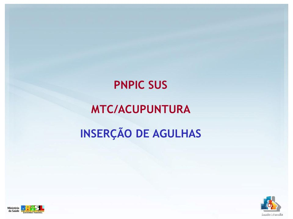 PNPIC SUS MTC/ACUPUNTURA INSERÇÃO DE AGULHAS