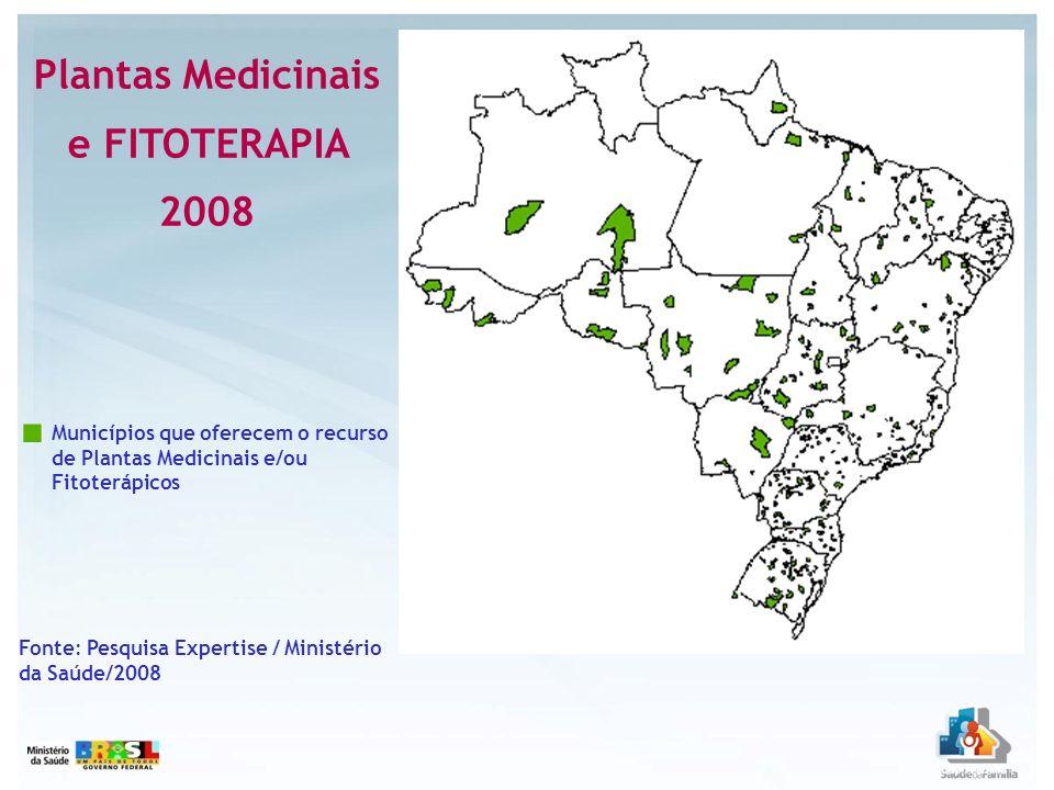 Fonte: Pesquisa Expertise / Ministério da Saúde/2008 Municípios que oferecem o recurso de Plantas Medicinais e/ou Fitoterápicos Plantas Medicinais e F