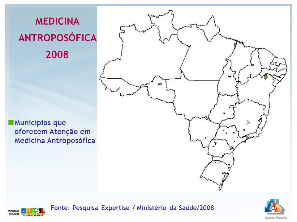 Fonte: Pesquisa Expertise / Ministério da Saúde/2008 Municípios que oferecem Atenção em Medicina Antroposófica MEDICINA ANTROPOSÓFICA 2008