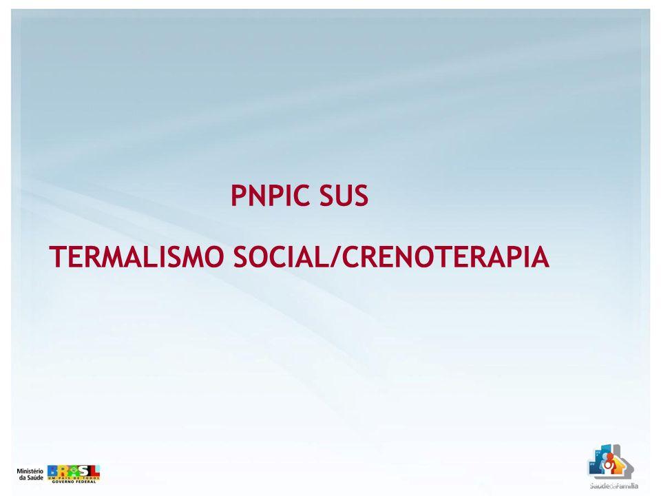 PNPIC SUS TERMALISMO SOCIAL/CRENOTERAPIA