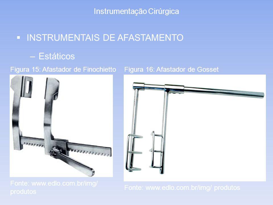 Instrumentação Cirúrgica INSTRUMENTAIS DE AFASTAMENTO –Estáticos Figura 15: Afastador de FinochiettoFigura 16: Afastador de Gosset Fonte: www.edlo.com