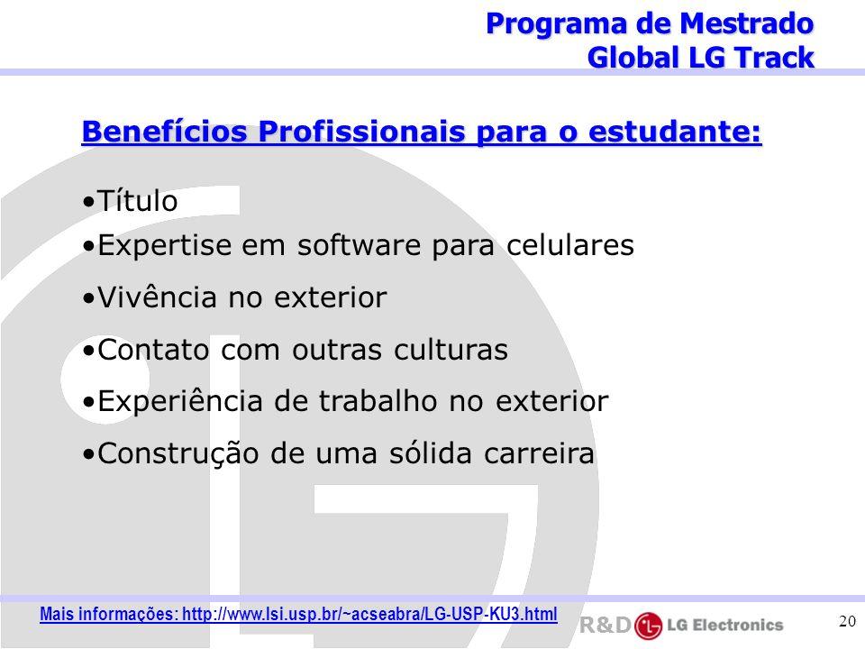 R&D 20 Benefícios Profissionais para o estudante: Título Expertise em software para celulares Vivência no exterior Contato com outras culturas Experiê