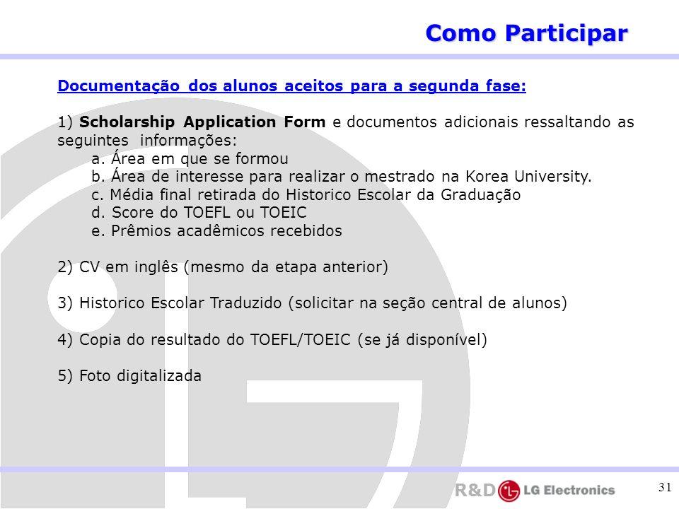R&D 31 Documentação dos alunos aceitos para a segunda fase: 1) Scholarship Application Form e documentos adicionais ressaltando as seguintes informaçõ
