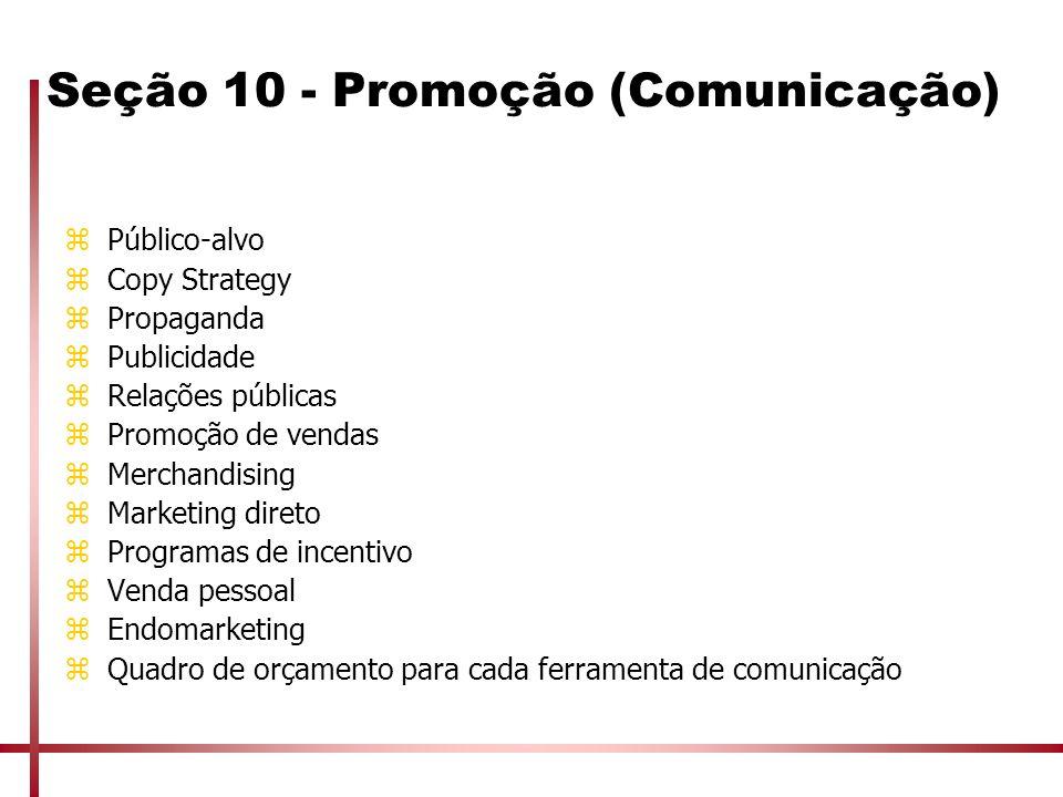 Seção 10 - Promoção (Comunicação) zPúblico-alvo zCopy Strategy zPropaganda zPublicidade zRelações públicas zPromoção de vendas zMerchandising zMarketi