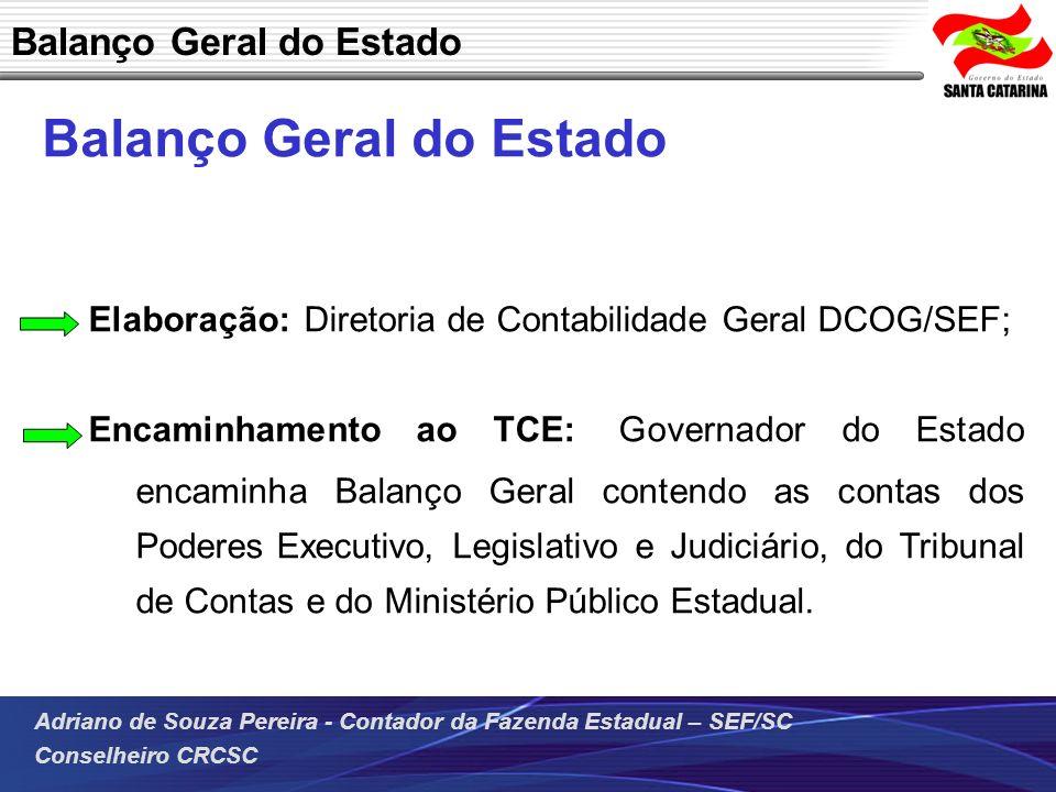 Adriano de Souza Pereira - Contador da Fazenda Estadual – SEF/SC Conselheiro CRCSC Elaboração: Diretoria de Contabilidade Geral DCOG/SEF; Encaminhamen
