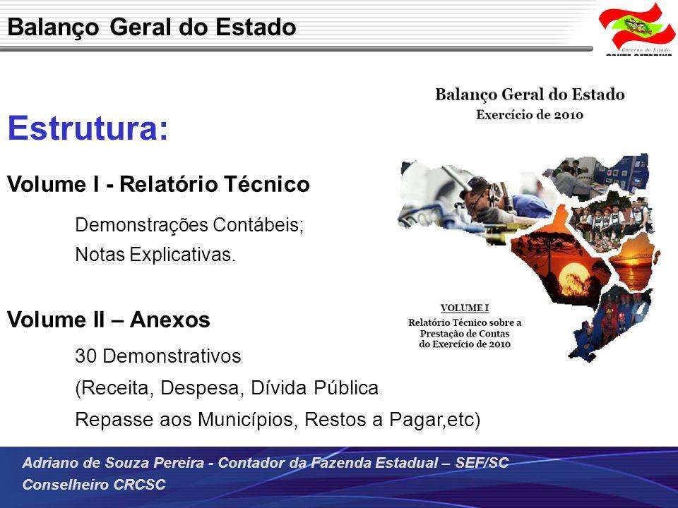 Adriano de Souza Pereira - Contador da Fazenda Estadual – SEF/SC Conselheiro CRCSC Volume I - Relatório Técnico Demonstrações Contábeis; Notas Explica