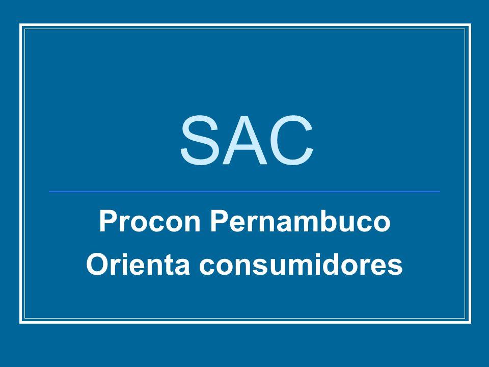 SAC Procon Pernambuco Orienta consumidores