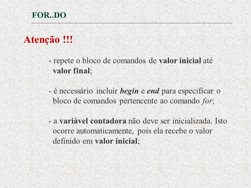 FOR..DO Atenção !!.