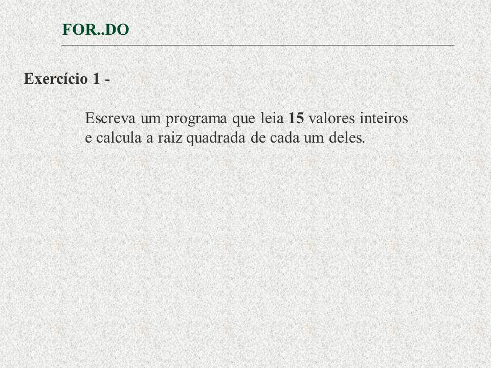 Exercício 1 - Escreva um programa que leia 15 valores inteiros e calcula a raiz quadrada de cada um deles.