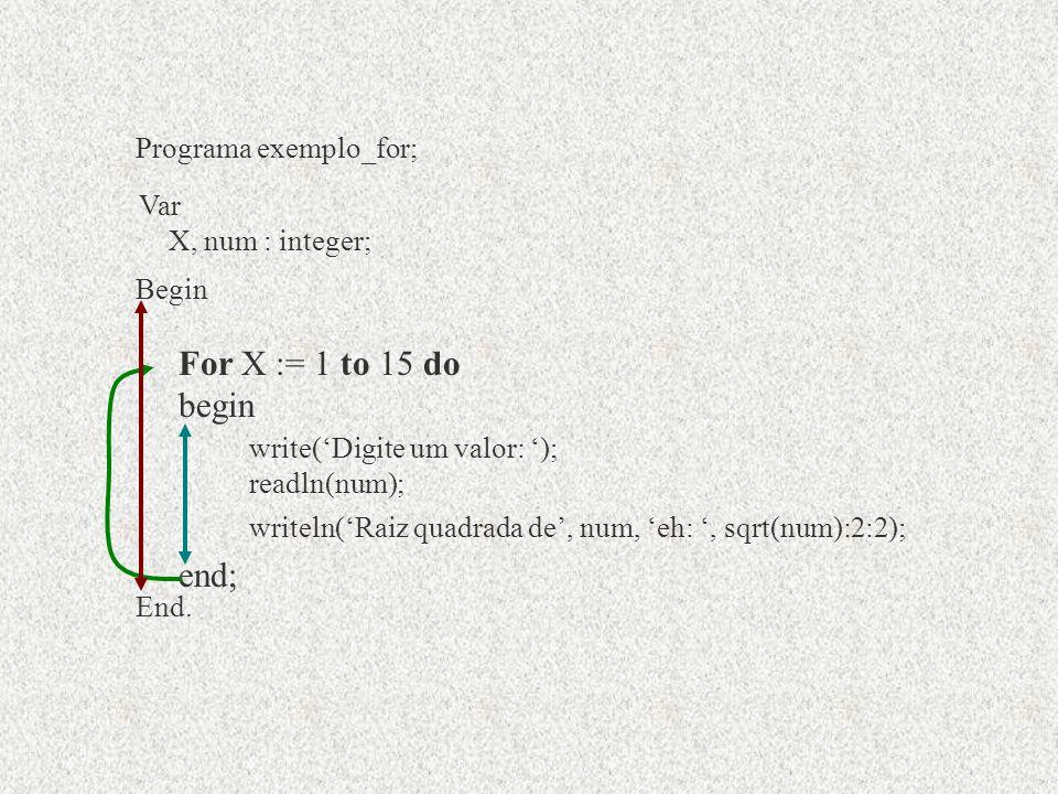 Programa exemplo_for; Begin End.