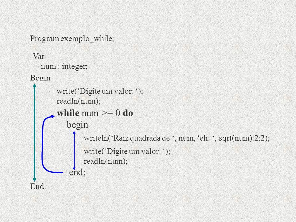 WHILE..DO Exercício 2 - Escreva um programa que leia um número indeterminado de valores inteiros e positivos e calcula a soma daqueles valores que são primos.