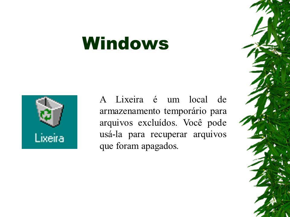 Windows A Lixeira é um local de armazenamento temporário para arquivos excluídos. Você pode usá-la para recuperar arquivos que foram apagados.