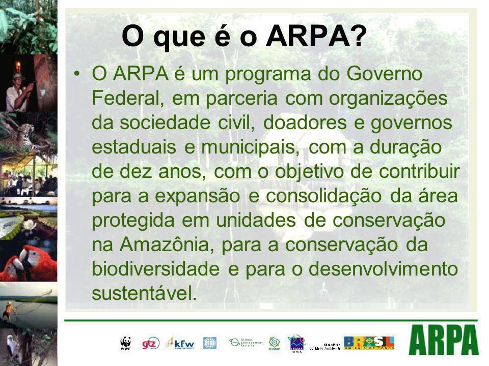 O que é o ARPA? O ARPA é um programa do Governo Federal, em parceria com organizações da sociedade civil, doadores e governos estaduais e municipais,