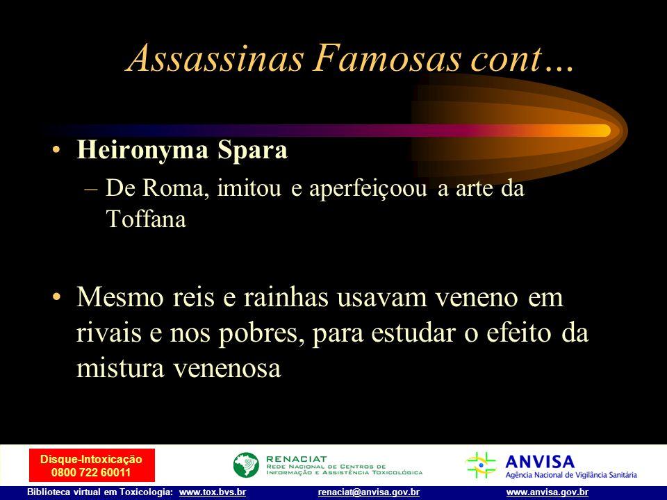 Disque-Intoxicação 0800 722 60011 Biblioteca virtual em Toxicologia: www.tox.bvs.brwww.anvisa.gov.brrenaciat@anvisa.gov.br Assassinas famosas Toffana