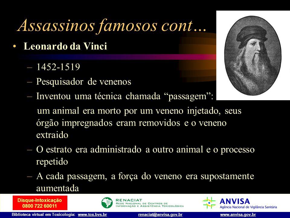 Disque-Intoxicação 0800 722 60011 Biblioteca virtual em Toxicologia: www.tox.bvs.brwww.anvisa.gov.brrenaciat@anvisa.gov.br Famosos assassinos cont… Cé