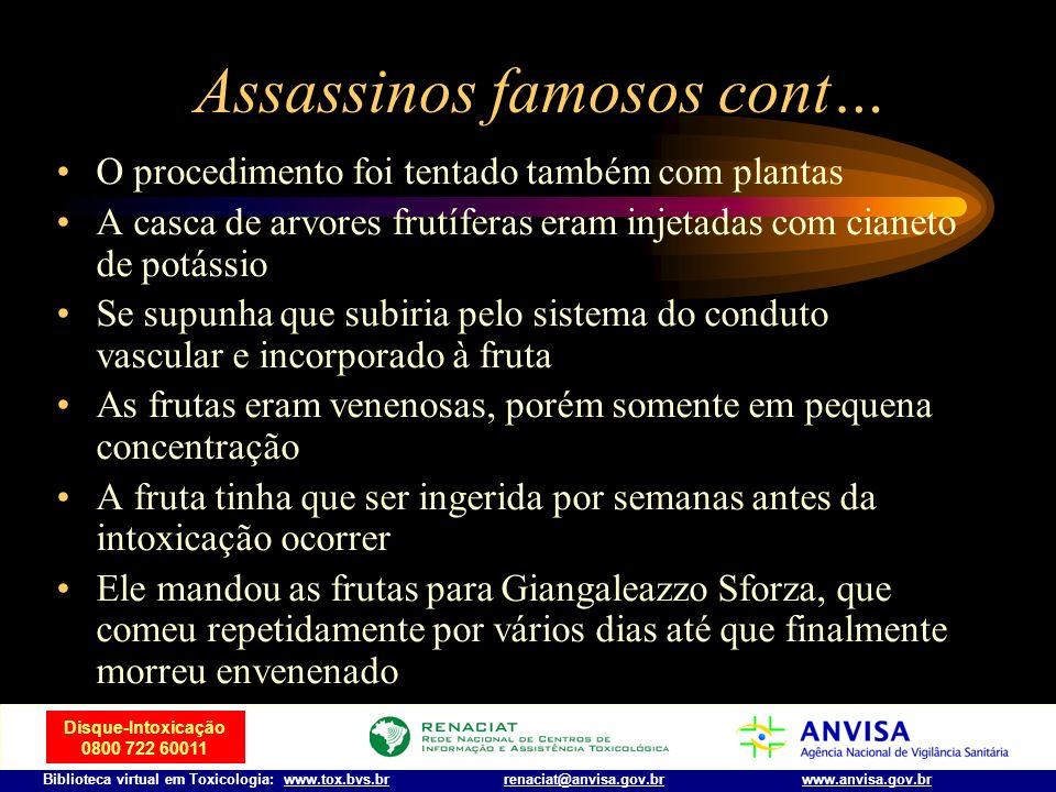 Disque-Intoxicação 0800 722 60011 Biblioteca virtual em Toxicologia: www.tox.bvs.brwww.anvisa.gov.brrenaciat@anvisa.gov.br Assassinos famosos cont… Le