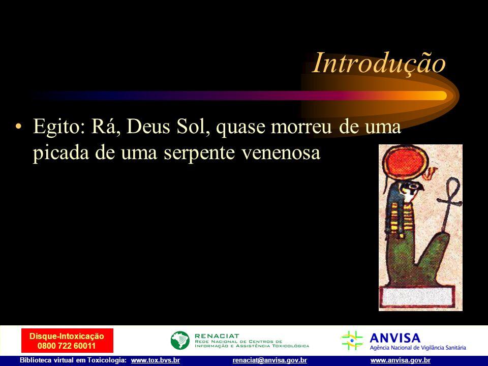 Disque-Intoxicação 0800 722 60011 Biblioteca virtual em Toxicologia: www.tox.bvs.brwww.anvisa.gov.brrenaciat@anvisa.gov.br Introdução Egito: Hórus, fi