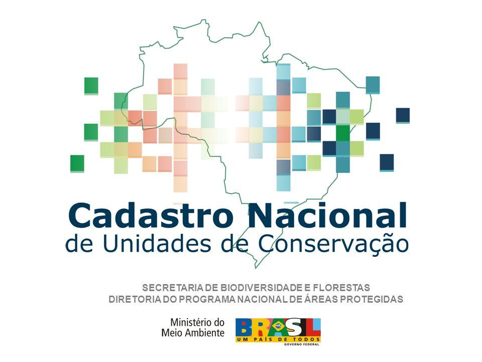 SECRETARIA DE BIODIVERSIDADE E FLORESTAS DIRETORIA DO PROGRAMA NACIONAL DE ÁREAS PROTEGIDAS