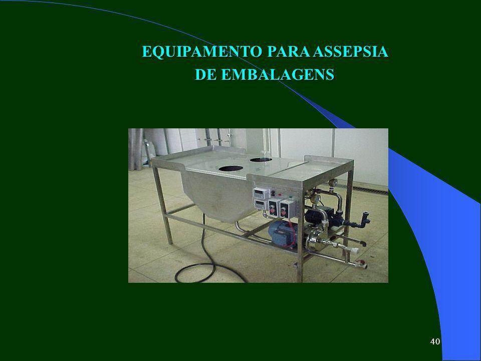 40 EQUIPAMENTO PARA ASSEPSIA DE EMBALAGENS
