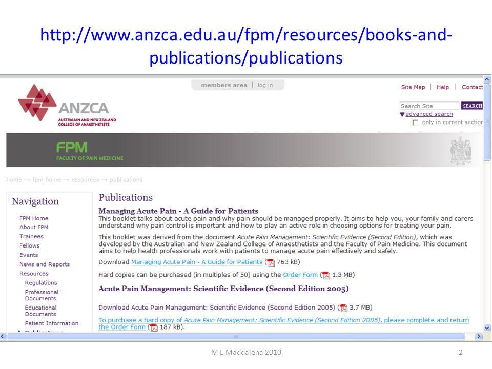 http://www.anzca.edu.au/fpm/resources/books-and- publications/publications M L Maddalena 20102