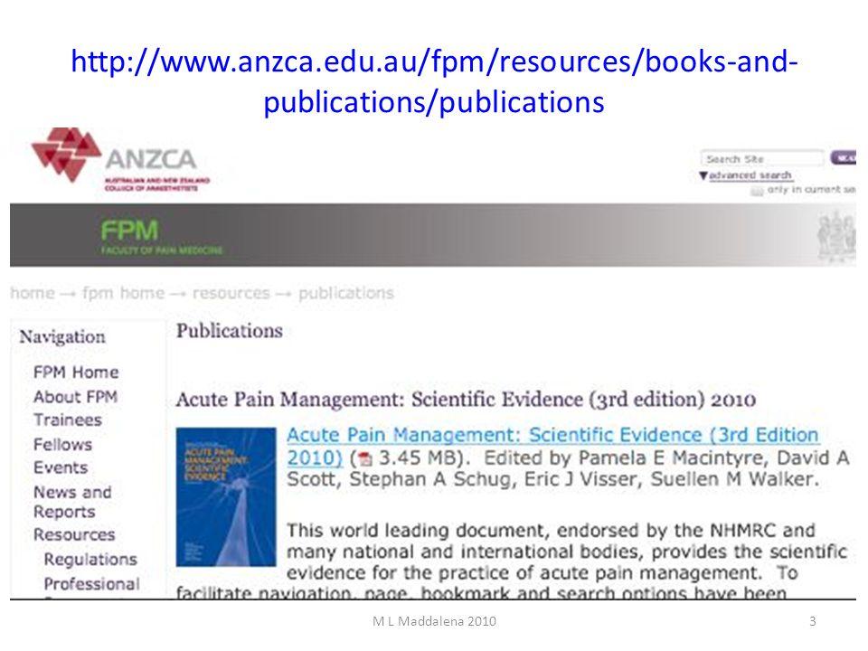 http://www.anzca.edu.au/fpm/resources/books-and- publications/publications M L Maddalena 20103
