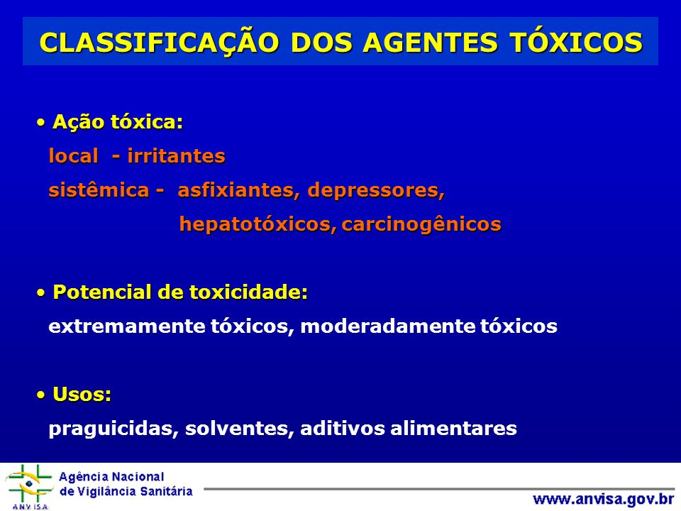 CLASSIFICAÇÃO DOS AGENTES TÓXICOS Ação tóxica: Ação tóxica: local - irritantes sistêmica - asfixiantes, depressores, sistêmica - asfixiantes, depresso