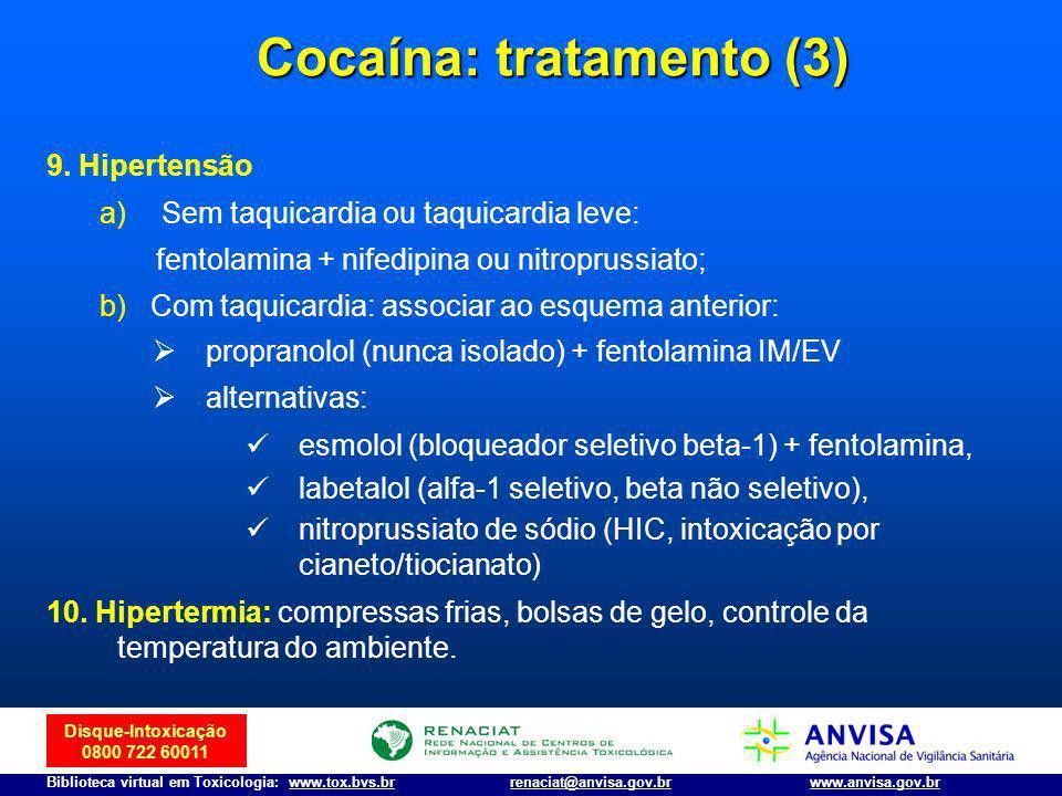 Disque-Intoxicação 0800 722 60011 Biblioteca virtual em Toxicologia: www.tox.bvs.brwww.anvisa.gov.brrenaciat@anvisa.gov.br 9. Hipertensão a) a)Sem taq
