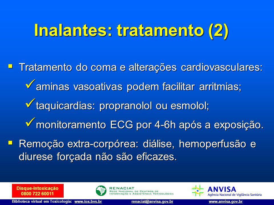 Disque-Intoxicação 0800 722 60011 Biblioteca virtual em Toxicologia: www.tox.bvs.brwww.anvisa.gov.brrenaciat@anvisa.gov.br Tratamento do coma e altera