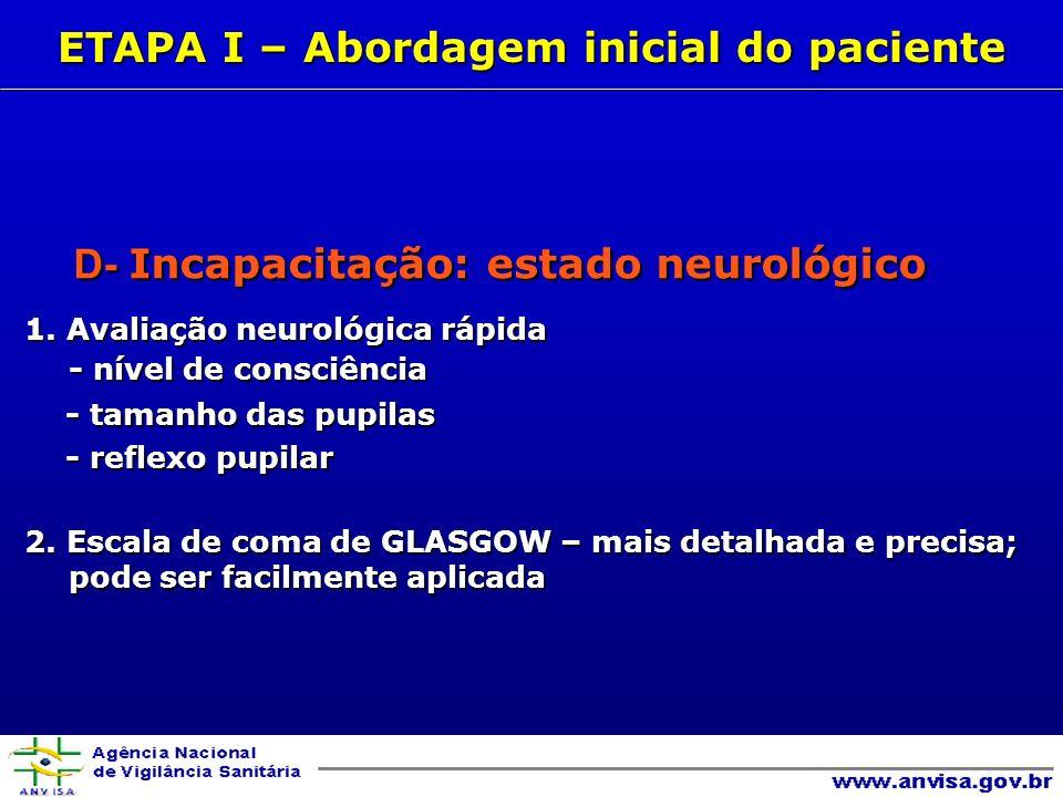 D- Incapacitação: estado neurológico D- Incapacitação: estado neurológico 1.
