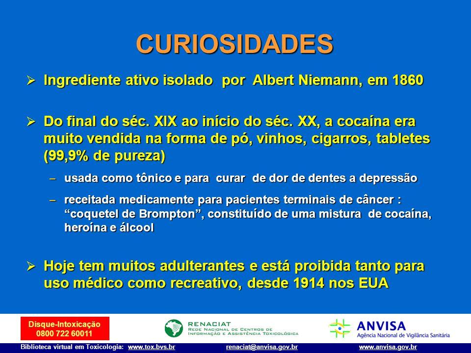 Disque-Intoxicação 0800 722 60011 Biblioteca virtual em Toxicologia: www.tox.bvs.brwww.anvisa.gov.brrenaciat@anvisa.gov.br CURIOSIDADES Ingrediente at
