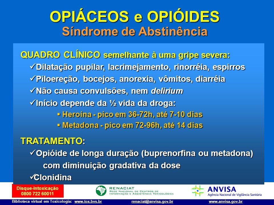 Disque-Intoxicação 0800 722 60011 Biblioteca virtual em Toxicologia: www.tox.bvs.brwww.anvisa.gov.brrenaciat@anvisa.gov.br QUADRO CLÍNICO semelhante à