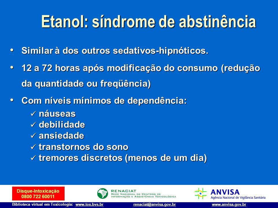 Disque-Intoxicação 0800 722 60011 Biblioteca virtual em Toxicologia: www.tox.bvs.brwww.anvisa.gov.brrenaciat@anvisa.gov.br Similar à dos outros sedati