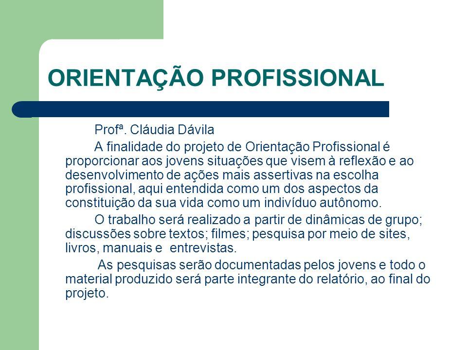 ORIENTAÇÃO PROFISSIONAL Profª.