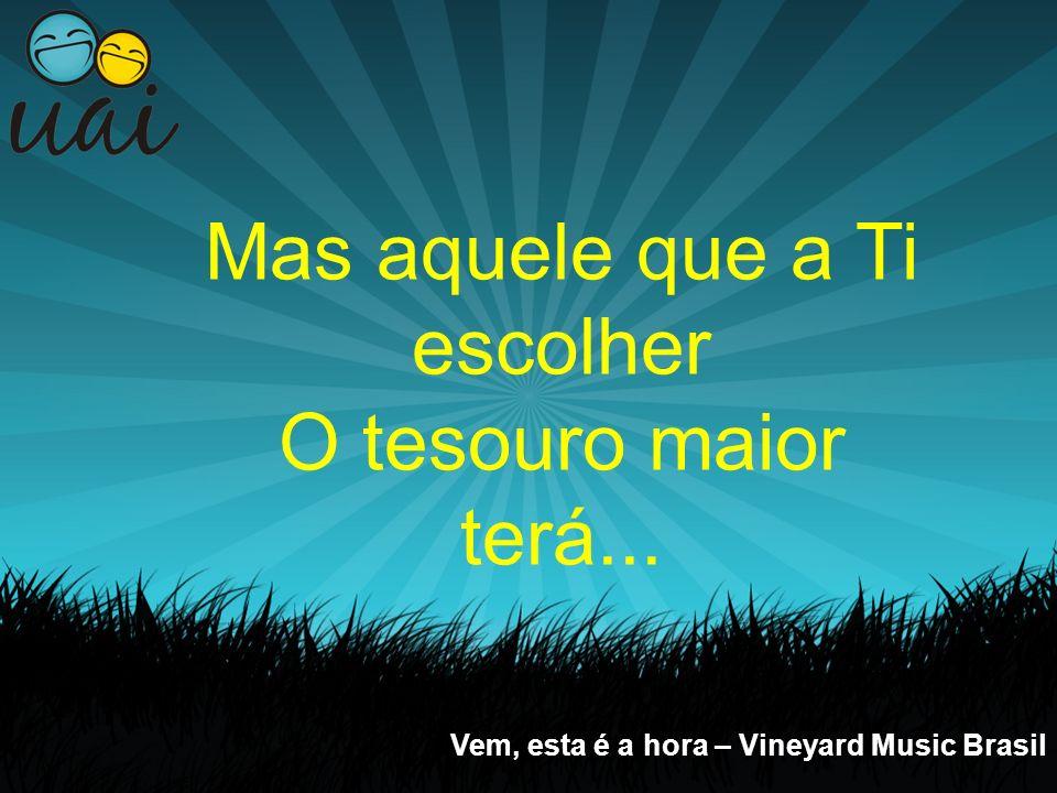 Toda língua confessará o Senhor Todo joelho se dobrará Vem, esta é a hora – Vineyard Music Brasil