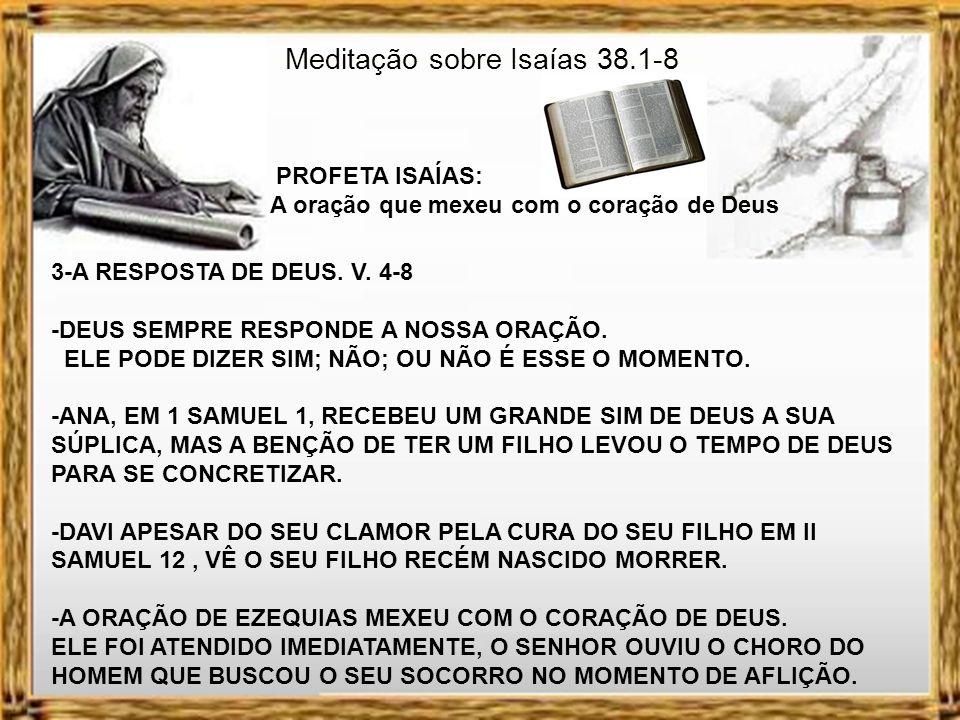 Meditação sobre Isaías 38.1-8 PROFETA ISAÍAS: A oração que mexeu com o coração de Deus ASHLEY, NÃO SE MOVA. VAMOS ORAR, PROPUS. MAS ANTES QUE EU COMEÇ