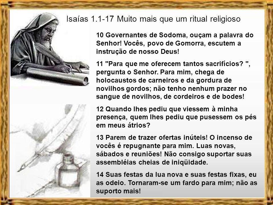 10 Governantes de Sodoma, ouçam a palavra do Senhor.