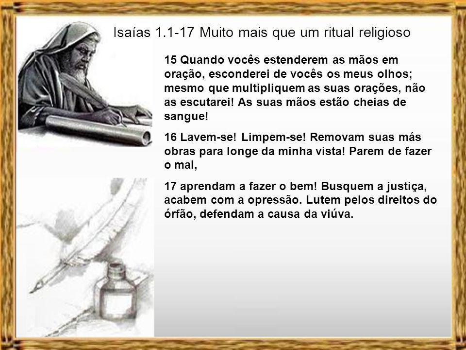 10 Governantes de Sodoma, ouçam a palavra do Senhor! Vocês, povo de Gomorra, escutem a instrução de nosso Deus! 11