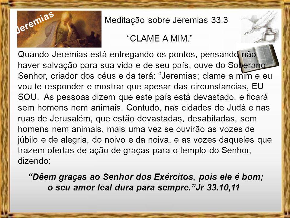 Jeremias Meditação sobre Jeremias 33.3 CLAME A MIM. A vida de Ana é descrita no livro de 1 Samuel e mostra uma mulher que foi desprezada pela sociedad