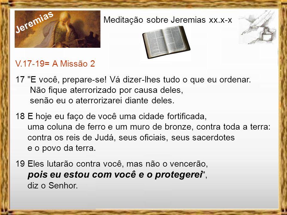 Jeremias Meditação sobre Jeremias xx.x-x V.16= O pecado 16 Pronunciarei a minha sentença contra o meu povo por todas as suas maldades; porque me aband