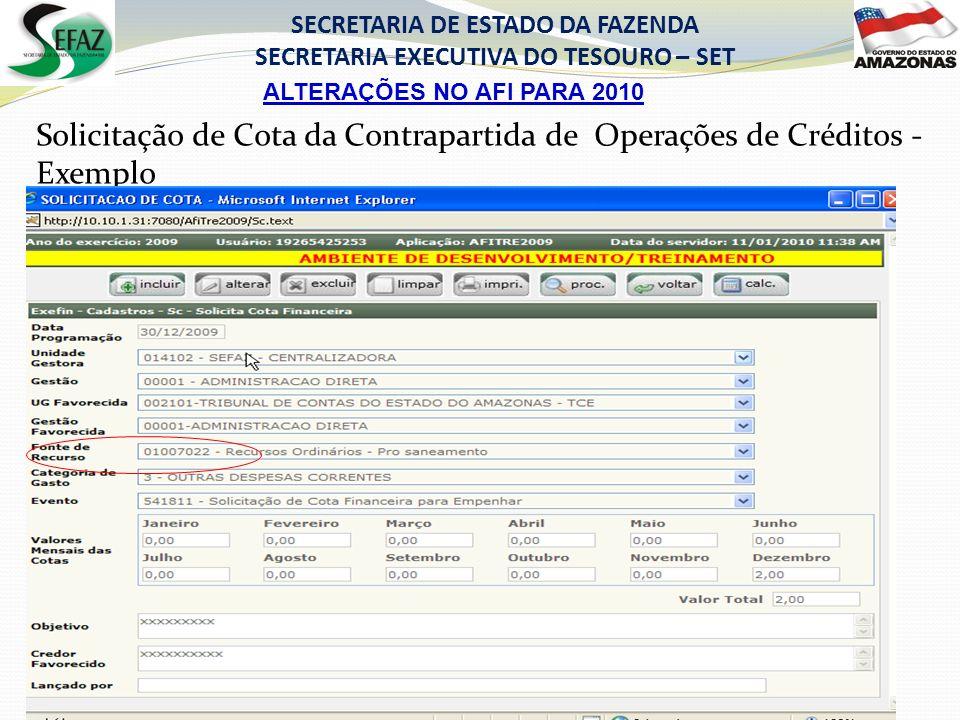 ALTERAÇÕES NO AFI PARA 2010 SECRETARIA DE ESTADO DA FAZENDA SECRETARIA EXECUTIVA DO TESOURO – SET Solicitação de Cota da Contrapartida de Operações de