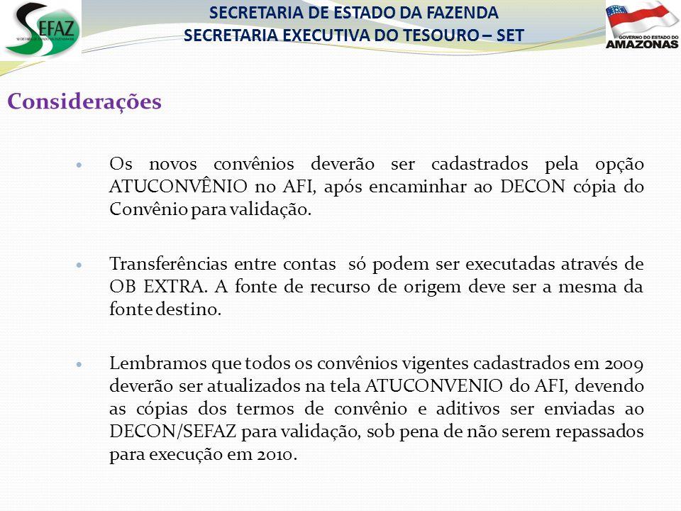 Considerações Os novos convênios deverão ser cadastrados pela opção ATUCONVÊNIO no AFI, após encaminhar ao DECON cópia do Convênio para validação. Tra