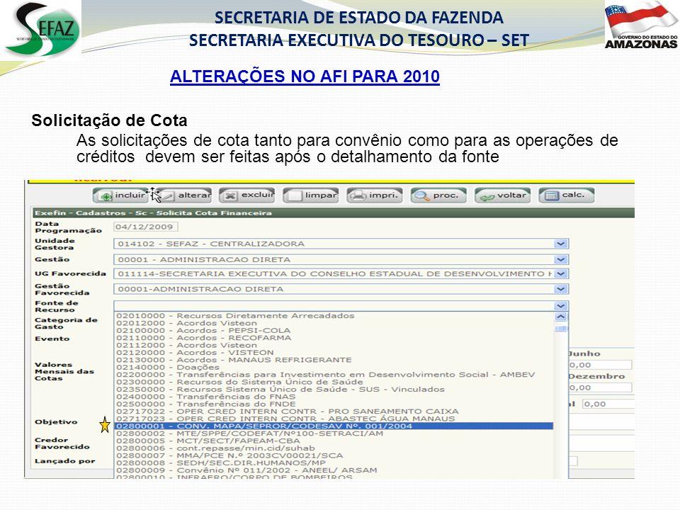 Solicitação de Cota As solicitações de cota tanto para convênio como para as operações de créditos devem ser feitas após o detalhamento da fonte ALTER