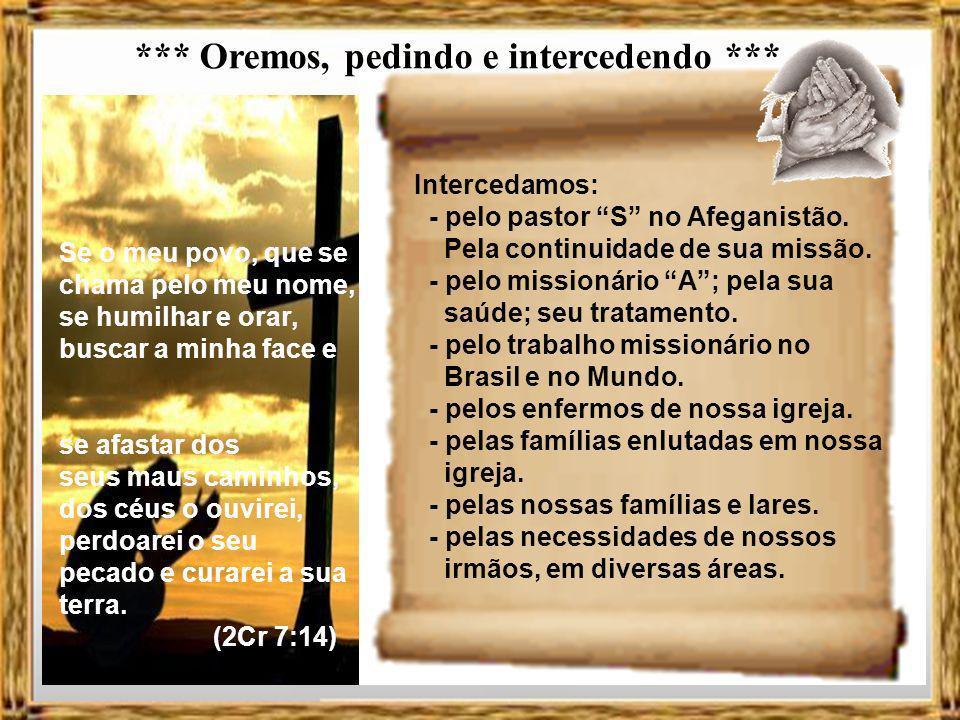 Oremos, agradecendo Dêem graças em todas as circunstâncias, pois esta é a vontade de Deus para vocês em Cristo Jesus.