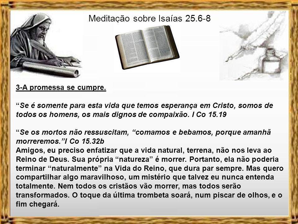 Meditação sobre Isaías 25.6-8 2- A promessa do profeta Isaías.
