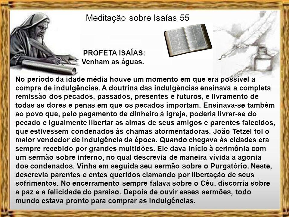 Meditação sobre Isaías 55 PROFETA ISAÍAS: Venham as águas.