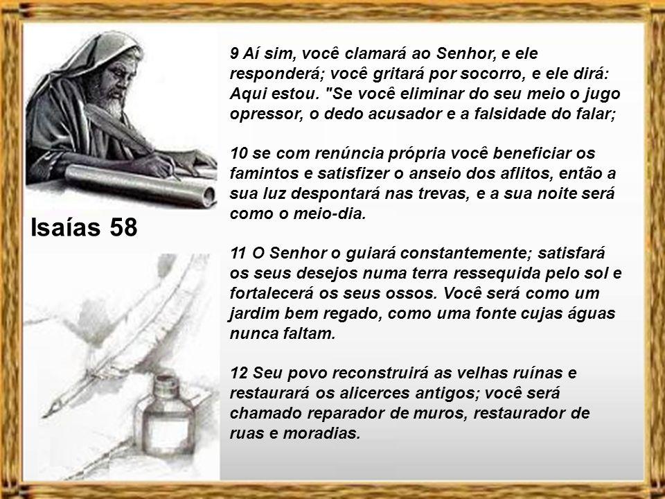 Isaías 58 5 Será esse o jejum que escolhi, que apenas um dia o homem se humilhe, incline a cabeça como o junco e se deite sobre pano de saco e cinzas?