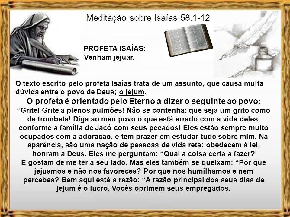 Isaías 58 9 Aí sim, você clamará ao Senhor, e ele responderá; você gritará por socorro, e ele dirá: Aqui estou.