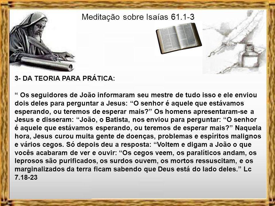 Meditação sobre Isaías 61.1-3 4- JESUS VOLTOU A CASA DO MAS A MISSÃO CONTINUA: ELA É MINHA.